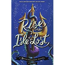 Rise of the Isle of the Lost: A Descendants Novel (The Descendants)