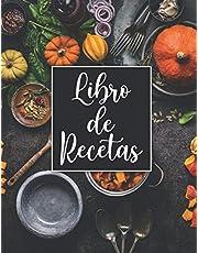 Libro de Recetas: Cuaderno de Recetas en Blanco para Escribir sus Propias Recetas, Diario de Recetas de Cocina Familiar para Recopilar sus Recetas Favoritas - Recetarios de Cocina para Escribir