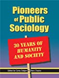 img - for Pioneers of Public Sociology: 30 Years of Humanity and Society book / textbook / text book