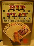 Bid Better, Play Better, Dorothy H. Truscott, 0060913517