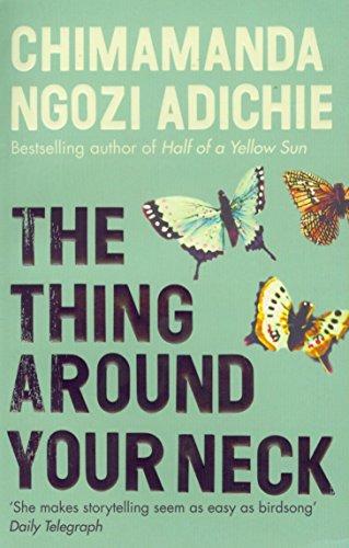 The Thing Around Your Neck By Chimamanda Ngozi