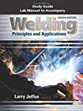 Study Guide with Lab Manual for Jeffus' Welding: Principles and Applications, 8th