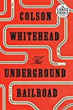 The Underground Railroad: A Novel (Random House Large Print)