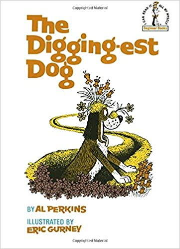 Amazon.com: The Digging-Est Dog (Beginner Books(R)) (9780394800479 ...
