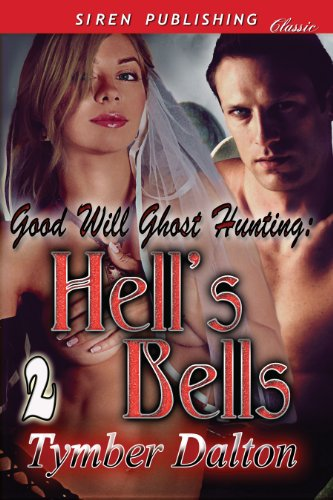 good will ghost hunting hell s bells siren publishing classic dalton tymber