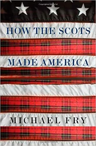 how the scots made america fry michael