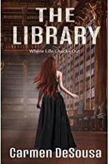 The Library: Where Life Checks Out Paperback