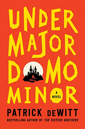 Undermajordomo Minor: A Novel by [deWitt, Patrick]