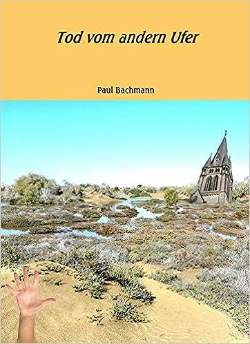 Paul Bachmann: Tod vom andern Ufer; Homo-Ausgaben alphabetisch nach Titeln