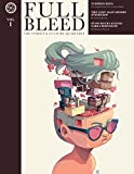 img - for Full Bleed: The Comics & Culture Quarterly, Vol. 1 book / textbook / text book