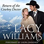 Return of the Cowboy Doctor: Wyoming Legacy, Book 3 | Lacy Williams