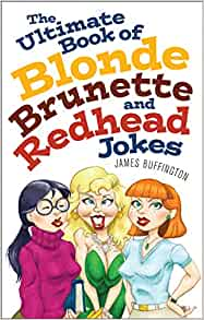 Matchless brunette blonde and redhead jokes