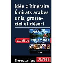 Idée d'itinéraire Émirats arabes unis, gratte-ciel et désert (French Edition)