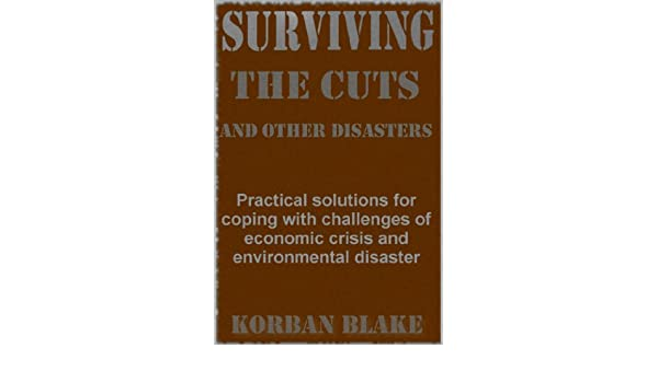 Surviving The Cuts, And Other Disasters