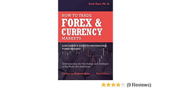 amazon com how to trade forex and currency markets a beginner s rh amazon com BTC Currency Trading Indian Currency