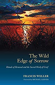 Paperback The Wild Edge of Sorrow : Rituals of Renewal and the Sacred Work of Grief Book