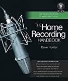 The Home Recording Handbook: Use What You've Got to Make Great Music (Technical Reference)