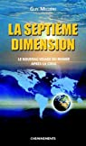 La septième dimension : le nouveau visage du monde par Millière