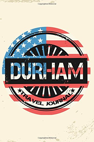 durham-travel-journal-blank-travel-notebook-6x9-108-lined-pages-soft-cover-blank-travel-journal-travel-journals-to-write-in-us-flag