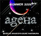 Ageha Summer 2006 by Ageha Summer 2006 (2006-06-21)