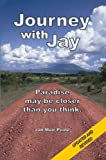 Journey with Jay : Paradise may be closer than you Think, peine, jan muir, 0975457551