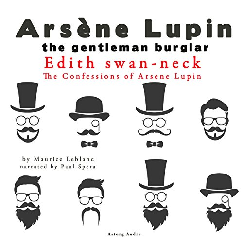Edith Swan-Neck (The Confessions Of Arsène Lupin 10) Classic Swan Neck