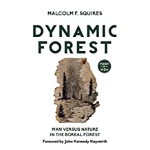 Dynamic Forest: Man Versus Nature in the Boreal Forest (Point of View)