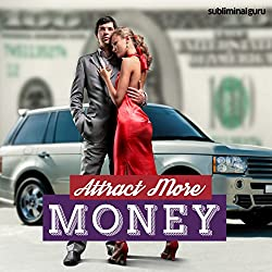 Attract More Money - Subliminal Messages