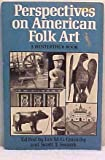 Perspectives on American Folk Art, , 0393950883