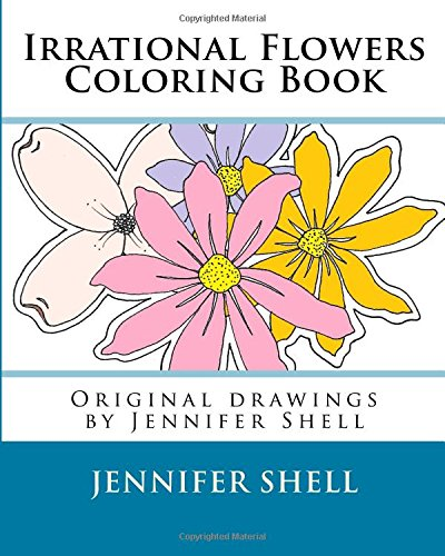 Download PDF Irrational Flowers A Coloring Book Drawings By Jennifer Shell