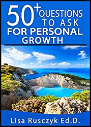 50+ Questions to Ask for Personal Growth: Questions for Reflection, Evaluation, and Self-Growth