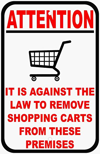 Attention Against the Law to Remove Carts from Premises Sign. 9x12 Metal. Shopping Plaza Rules & Regulations