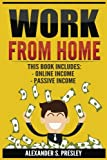 Work From Home: 2 Manuscripts - Online Income, Passive Income (Affiliate Marketing, E-books, Memberships, Youtube, Blogging)