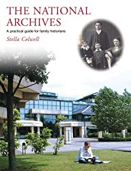 The National Archives: A Practical Guide for Family Historians