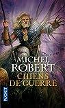 L'Agent des Ombres, Tome 7 : Chiens de Guerre par Robert (III)