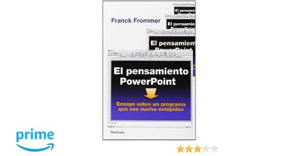 El pensamiento PowerPoint: Ensayo sobre un programa que nos vuelve estúpidos ATALAYA: Amazon.es: Franck Frommer: Libros