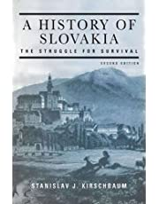 A History of Slovakia: The Struggle for Survival: Second Edition
