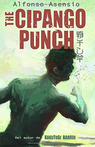 Descargar Libro Cipango Punch: Kakutogi Kraze Libro Dos: Volume 2 Alfonso Asensio