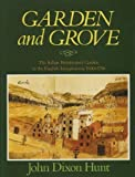 img - for Garden and Grove: Italian Renaissance Garden and the English Imagination, 1600-1750 book / textbook / text book