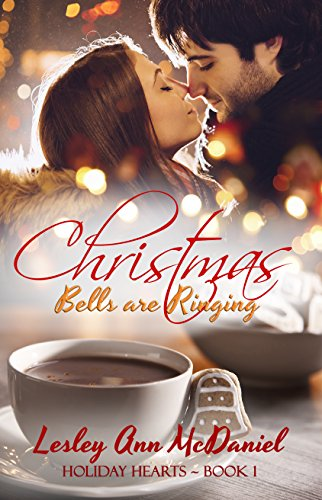 Christmas Bells are Ringing (Holiday Hearts Book 1) by [McDaniel, Lesley Ann]