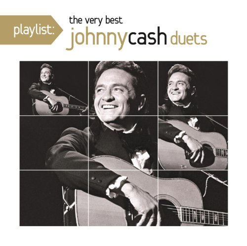 Playlist:  The Very Best Johnny Cash Duets (Playlist The Very Best Of Johnny Cash)