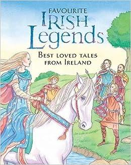 Favourite Irish Legends: Best Loved Tales from Ireland: Carroll ...