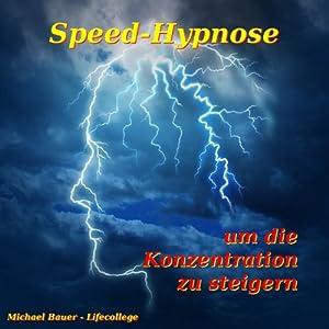 Speed-Hypnose um die Konzentration zu steigern Hörbuch