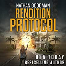 Rendition Protocol: A Thriller: The Special Agent Jana Baker Spy-Thriller Series, Book 5 Audiobook by Nathan Goodman Narrated by Samuel Valor