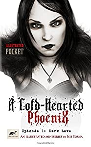 A Cold-Hearted Phoenix - Episode 1: Dark Love (Volume 1)