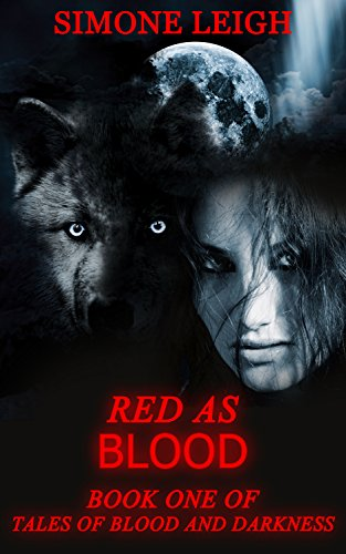 Red as Blood: Old Tales Retold - Little Red Riding Hood (Tales of Blood and Darkness Book 1)