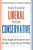 "Nathan Kalmoe and David Kinder, ""Neither Liberal or Conservative: Ideological Innocence in the American Public (U. Chicago Press, 2017)"