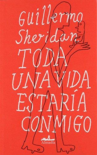 Toda una vida estaria conmigo (Spanish Edition)