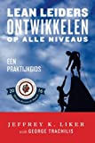 img - for Lean Leiders Ontwikkelen op alle Niveaus: Een Praktijkgids (Dutch Edition) book / textbook / text book