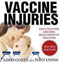 Vaccine Injuries: Documented Adverse Reactions to Vaccines Audiobook by Louis Conte, Tony Lyons Narrated by James Patrick Cronin